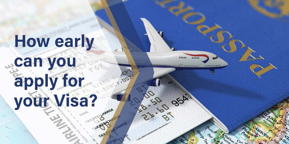 how early can you apply for your visa