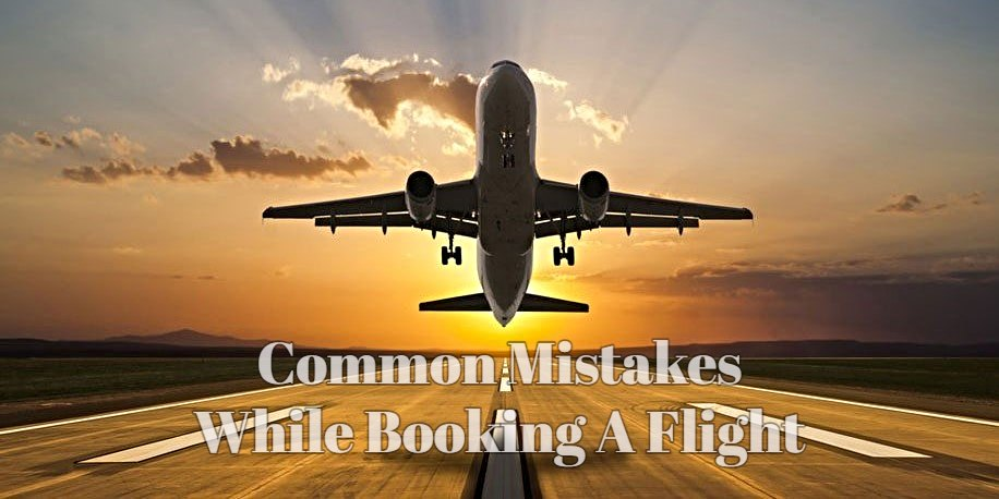 common mistakes while booking a flight