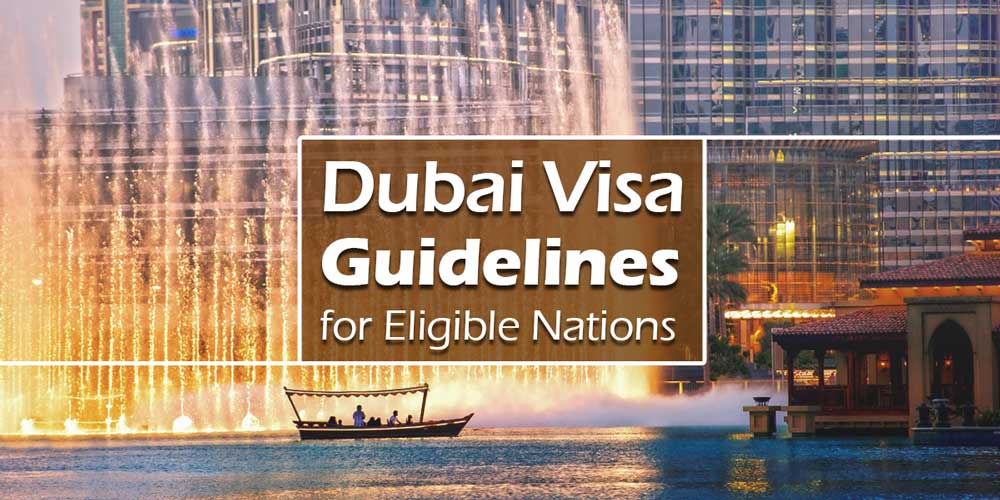dubai visa guidelines for eligible nations