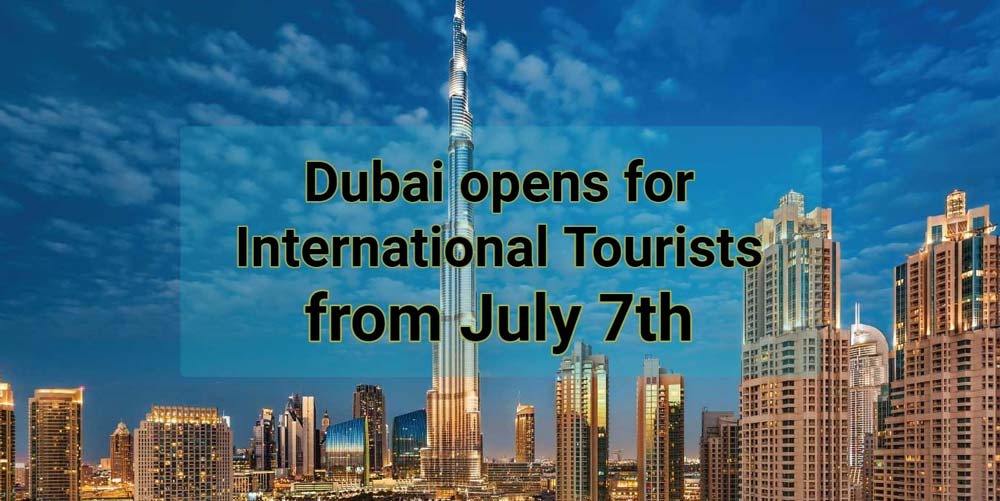 dubai opens for international tourists from july 7th 2020
