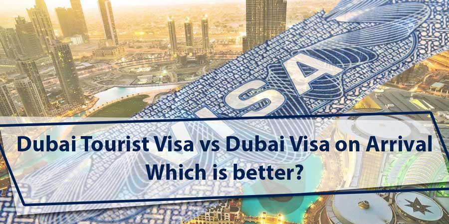 dubai tourist visa vs dubai visa on arrival