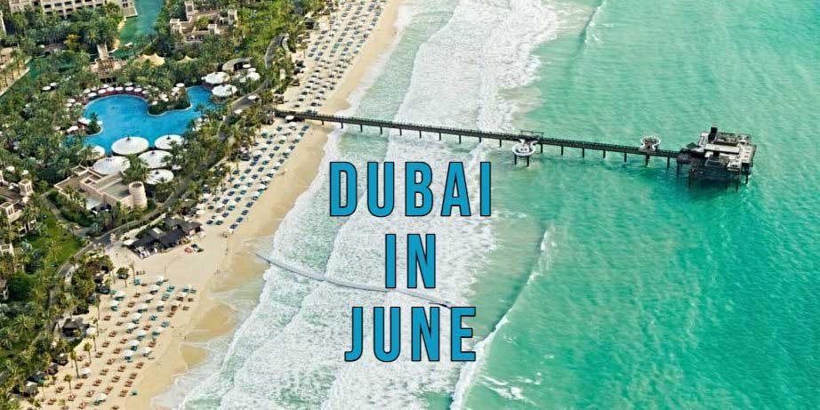 dubai vacation in june 2021