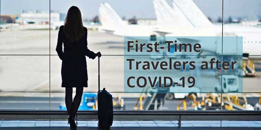 first-time travelers after covid-19